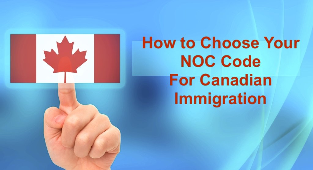 How to Choose Your NOC Code For Canadian Immigration