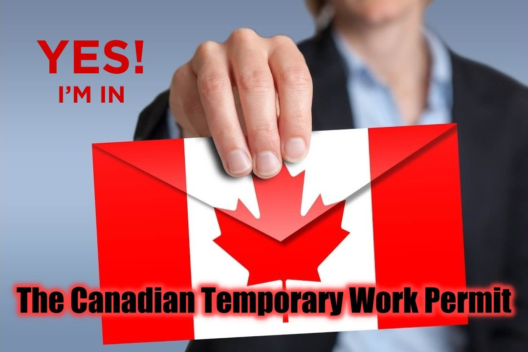 Canadian Temporary Work Permit [How to Get]